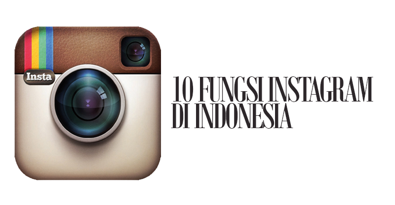 10 Fungsi Instagram Di Indonesia