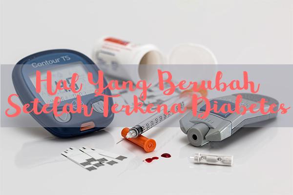 Hal Yang Berubah Setelah Terkena Diabetes