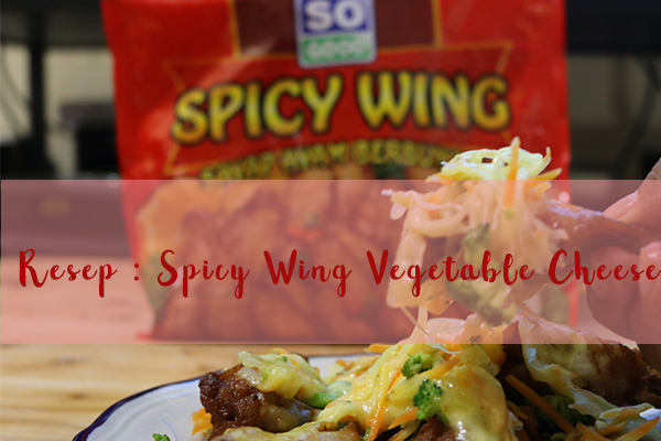 Resep : Spicy Wing Vegetable Cheese