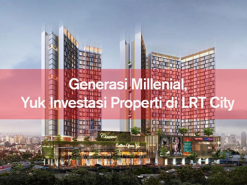Generasi Millenial, Yuk Investasi Properti Di LRT City