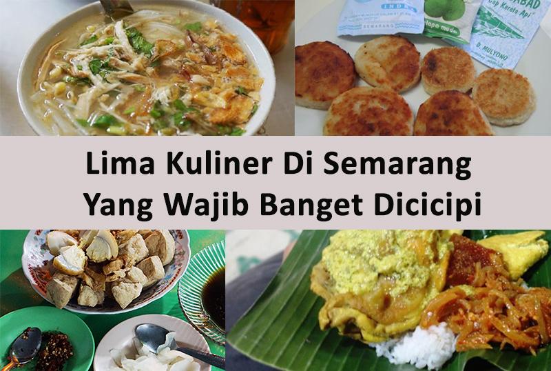 Lima Kuliner Di Semarang Yang Wajib Banget Dicicipi, Nomor Satu Bisa Bikin Nambah Minimal Tiga Kali Loh….