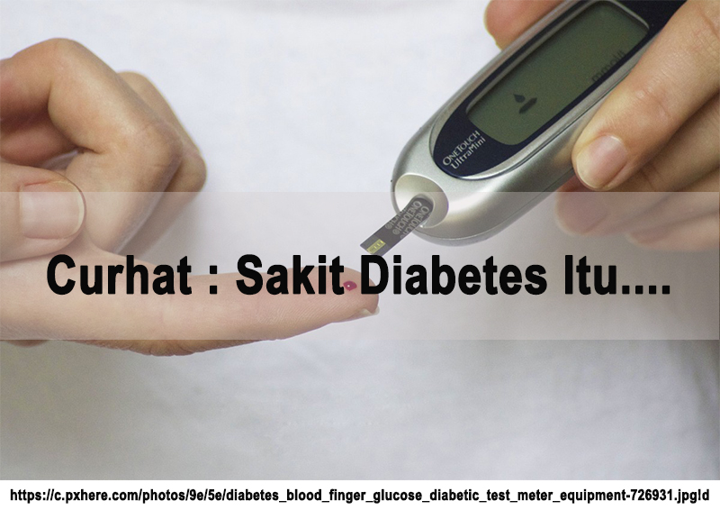 Curhat : Sakit Diabetes Itu….