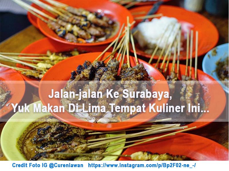 Jalan-jalan Ke Surabaya, Yuk Makan Di Lima Tempat Kuliner Ini…