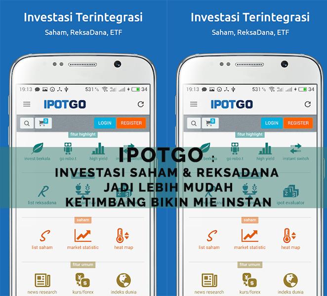 IPOTGO : Investasi Saham & Reksa Dana Jadi Lebih Mudah Ketimbang Bikin Mie Instant