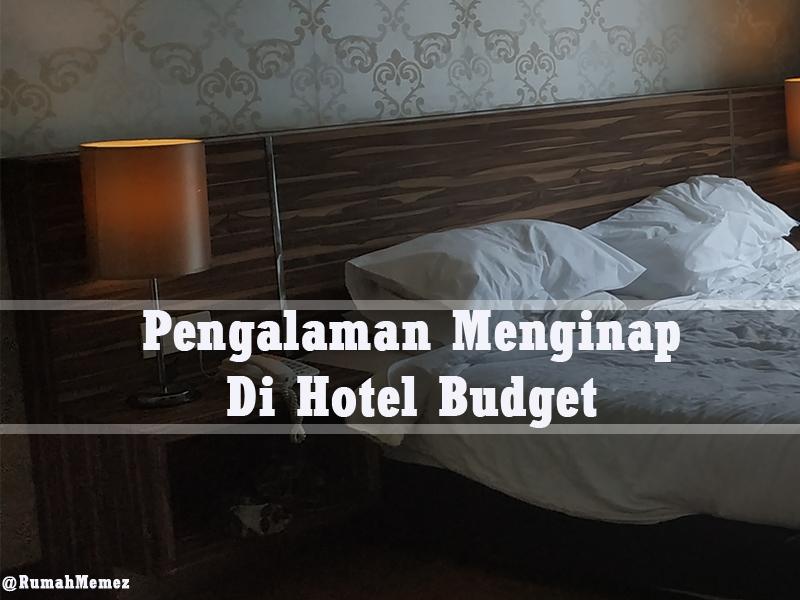 Pengalaman Menginap Di Hotel Budget