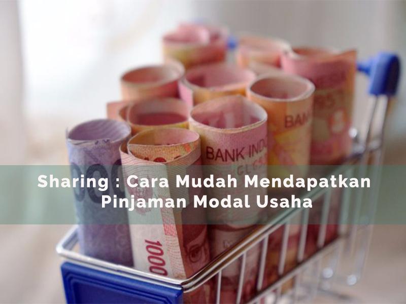 Sharing : Cara Mudah Mendapatkan Pinjaman Modal Usaha