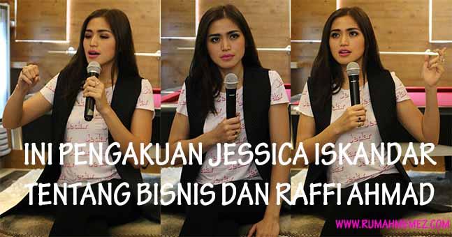 Ini Pengakuan Jessica Iskandar Tentang Bisnis Dan Sosok Raffi Ahmad