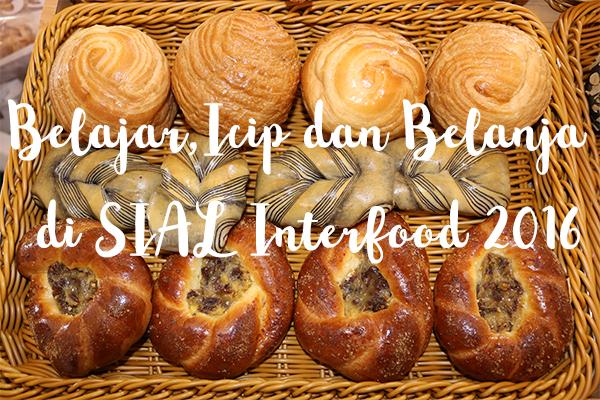 Belajar, Icip dan Belanja di SIAL Interfood 2016