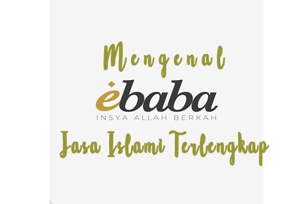 Mengenal Ebaba, Jasa Islami Terlengkap