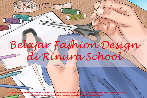 Belajar Fashion Design di Rinura School