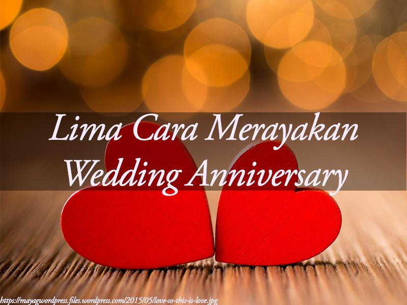 Lima Cara Merayakan Wedding Anniversary