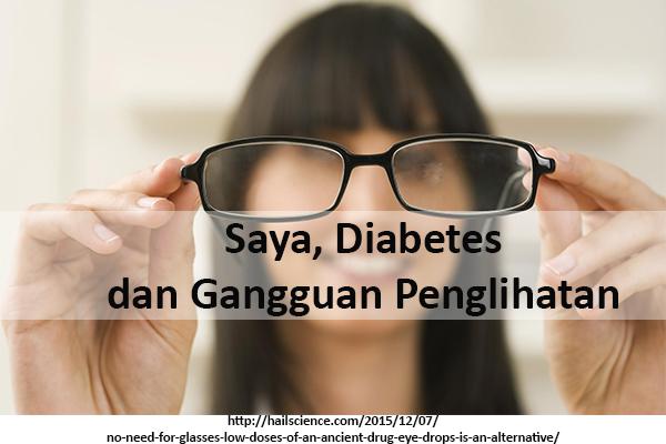 Saya, Diabetes dan Gangguan Penglihatan