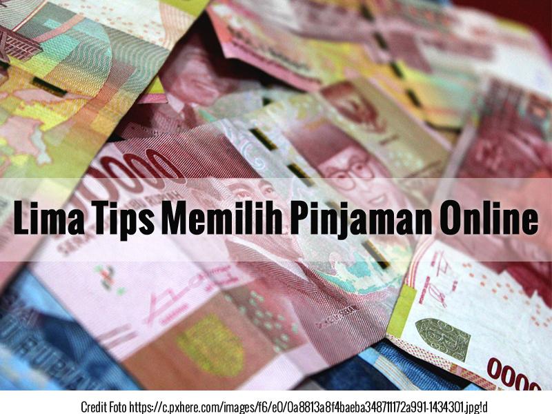 Lima Tips Memilih Pinjaman Online